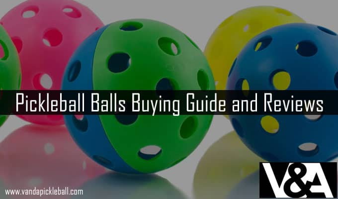 Pickleball Balls Buying Guide and Reviews