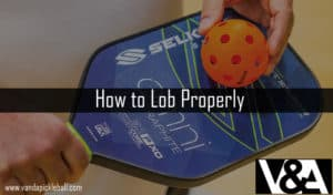How to Lob Properly